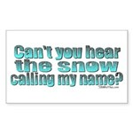 Can't You Hear The Snow? Rectangle Sticker
