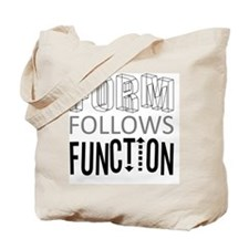 Form Follows Function Tote Bag