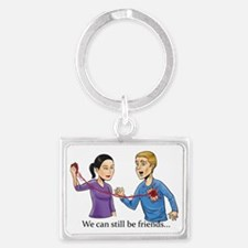 We can still be friends... Landscape Keychain