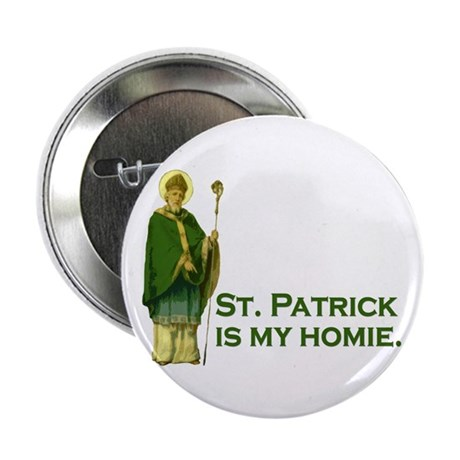 St Patrick is my homie Button