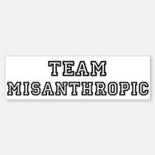 Team MISANTHROPIC Bumper Bumper Bumper Sticker