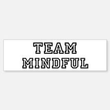 Team MINDFUL Bumper Bumper Bumper Sticker