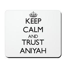 Keep Calm and trust Aniyah Mousepad