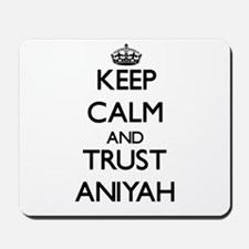 Keep Calm and trust Aniyah Mousepad