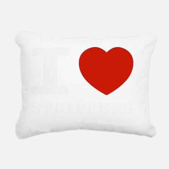 i love strippers Rectangular Canvas Pillow