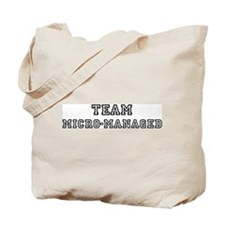 Team MICRO-MANAGED Tote Bag