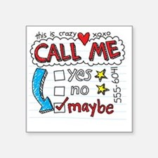 "Call Me Square Sticker 3"" x 3"""
