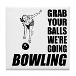 Grab Your Balls Bowling Tile Coaster
