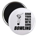 Grab Your Balls Bowling Magnet