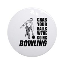 Grab Your Balls Bowling Ornament (Round)