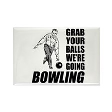 Grab Your Balls Bowling Rectangle Magnet