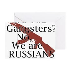 not Ganrgters just Russians Greeting Card