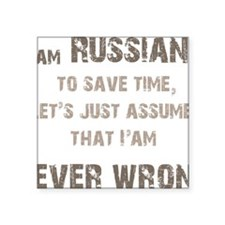 """Russians Never Wrong! Square Sticker 3"""" x 3"""""""
