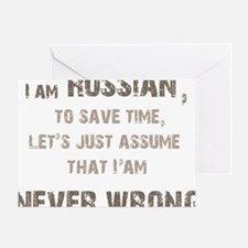 Russians Never Wrong! Greeting Card