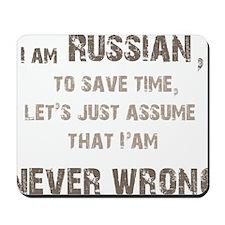 Russians Never Wrong! Mousepad