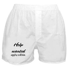 Help Wanted Boxer Shorts