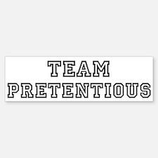 Team PRETENTIOUS Bumper Bumper Bumper Sticker