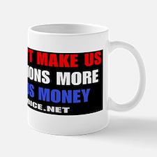 Hope Doesnt Make Us Steal Money Mug