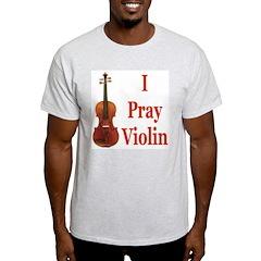 I Pray Violin T-Shirt