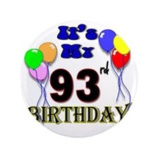 "93rd birthday 3.5"" Button"