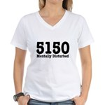 5150 Mentally Disturbed Women's V-Neck T-Shirt