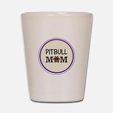 Pitbull Dog Mom Shot Glass