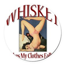 Whiskey Makes My Clothes Fall Off Round Car Magnet
