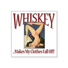 """Whiskey Makes My Clothes Fa Square Sticker 3"""" x 3"""""""