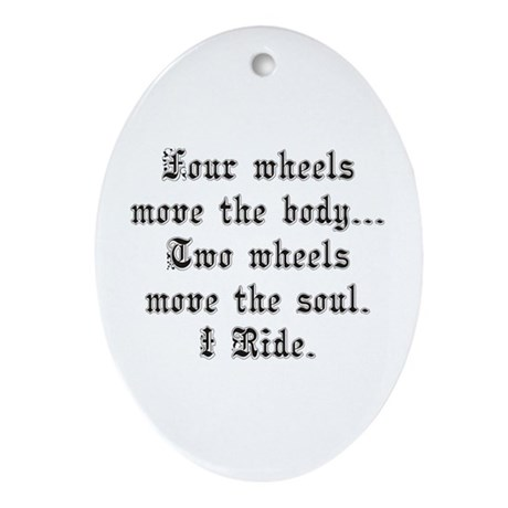 Two Wheels Move the Soul Oval Ornament