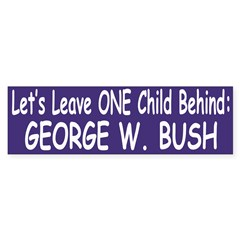 Leave One Child Behind (bumper sticker)