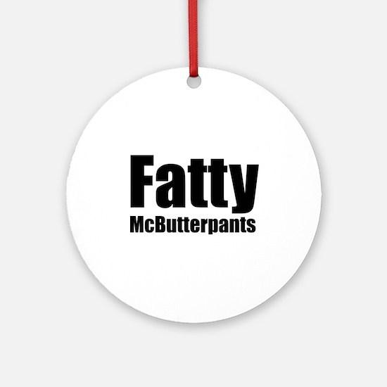 Fatty McButterpants Ornament (Round)