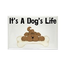 It's A Dog's Life Rectangle Magnet