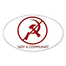 """NOT A COMMUNIST"" Oval Decal"