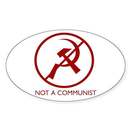 """NOT A COMMUNIST"" Oval Sticker"