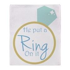 He put a ring on it Throw Blanket