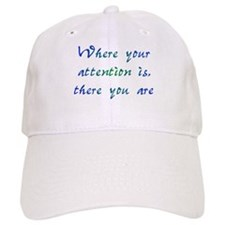 Where Your Attention Is Baseball Cap
