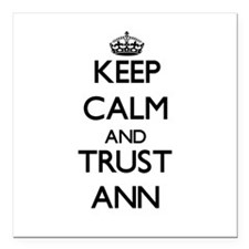 "Keep Calm and trust Ann Square Car Magnet 3"" x 3"""