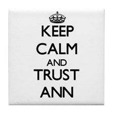 Keep Calm and trust Ann Tile Coaster
