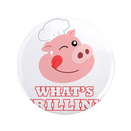 "Whats Grillin? 3.5"" Button"