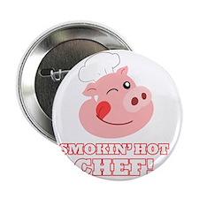 """Smokin Hot Chef 2.25"""" Button"""
