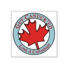 """Get Canucked / Square Sticker 3"""" x 3"""""""