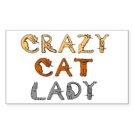 Crazy Cat Lady!!! Rectangle Sticker