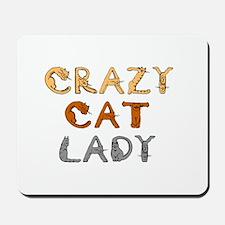 Crazy Cat Lady!!! Mousepad