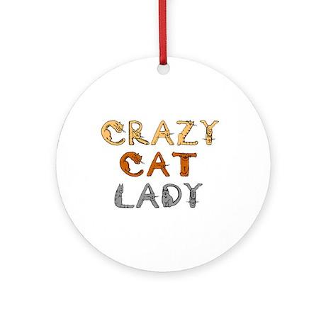 Crazy Cat Lady!!! Ornament (Round)