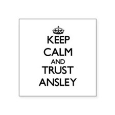 Keep Calm and trust Ansley Sticker