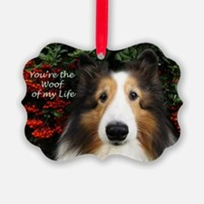 You're the woof of my Life Ornament