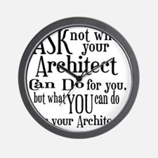 Ask Not Architect Wall Clock