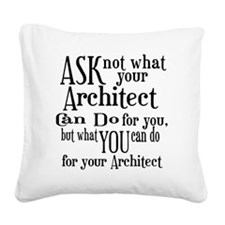 Ask Not Architect Square Canvas Pillow