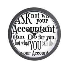 Ask Not Accountant Wall Clock