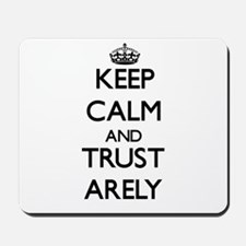 Keep Calm and trust Arely Mousepad